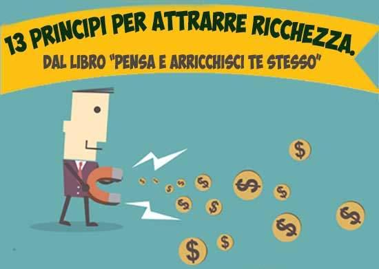 Pensa e arricchisci te stesso. 13 principi per attrarre la ricchezza