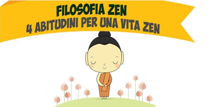 Filosofia zen: 4 abitudini per una vita zen