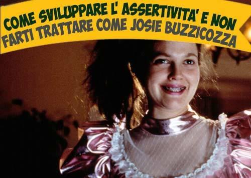 Come sviluppare l'assertività e non farti trattare come Josie Buzzicozza