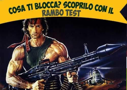 Cosa ti blocca? Scoprilo con il Rambo Test.