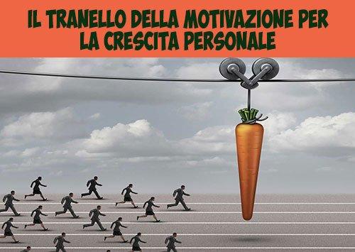 Il tranello della motivazione per la tua crescita personale.